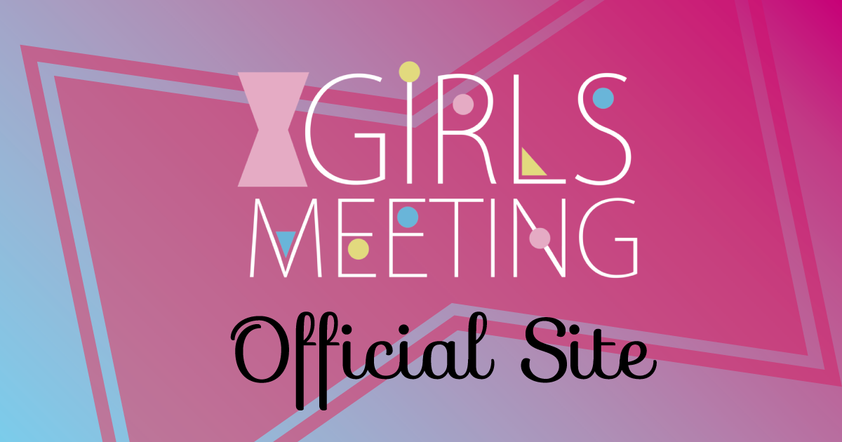 GIRLS MEETING Official Site